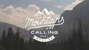 Mountains-are-calling-and i must-go
