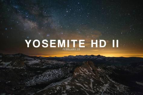 Yosemite HD II HD2 Video Film timelape Project Yose in Yosemite Park